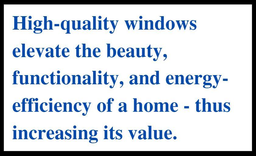 Every house need high-quality home windows.